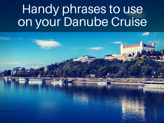 Handy Phrases to use on your Danube Cruise